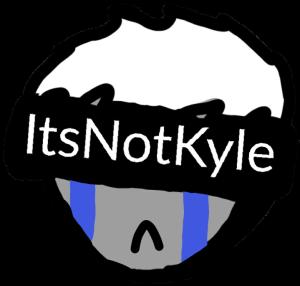 ItsNotKyle's Profile Picture