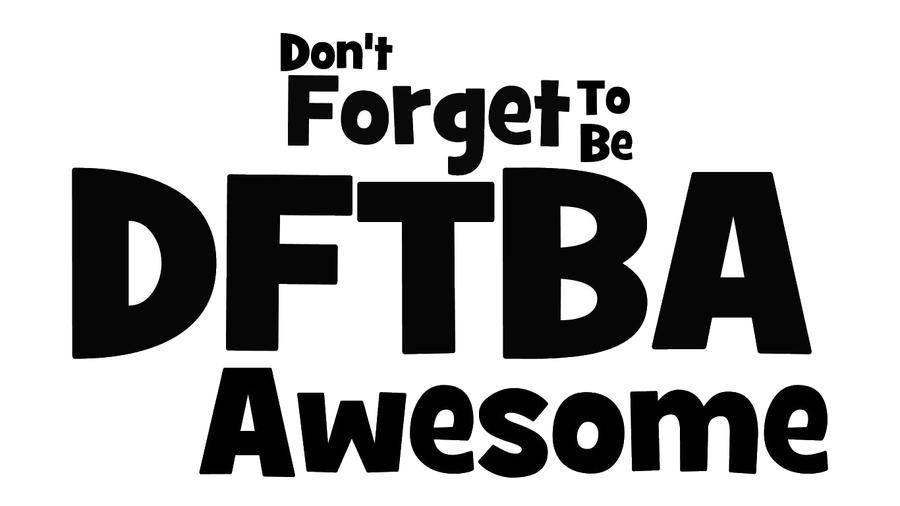 DFTBA Word Art by irocandrew