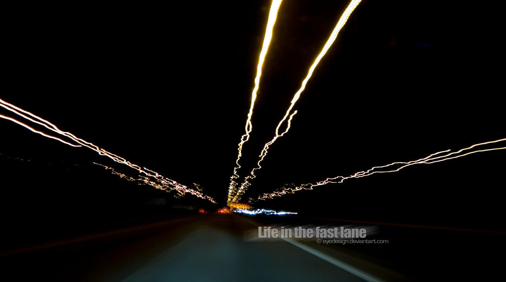 Life in the fast lane by eyedesign