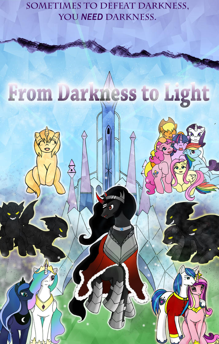 MLP Fimfiction - Darkness To Light POSTER by YamanakaAngel
