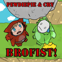 Pewdiepie and Cry... BROFIST by Hydra-Lantern