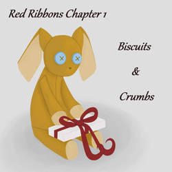 Red Ribbons chapter 1 - Biscuits and Crumbs