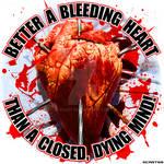 Better a Bleeding Heart, Than a Closed Dying Mind!