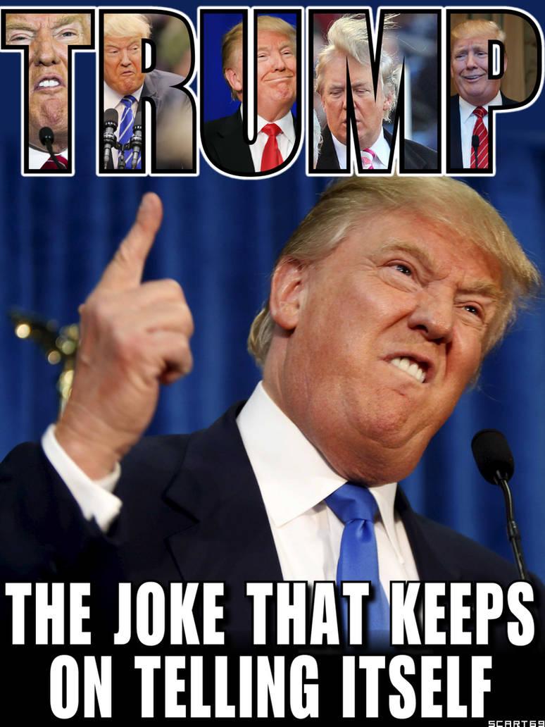 TRUMP - The Joke... by scart