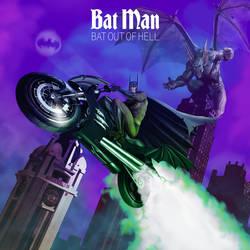 Bat Man - Bat out of Hell
