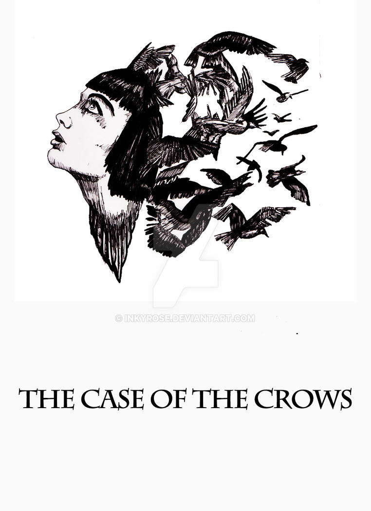 The Case of the Crows by InkyRose