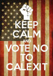 Keep Calm and Vote No to Calexit artwork