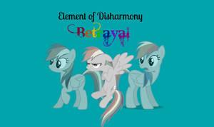 Element of Disharmony: Betrayal