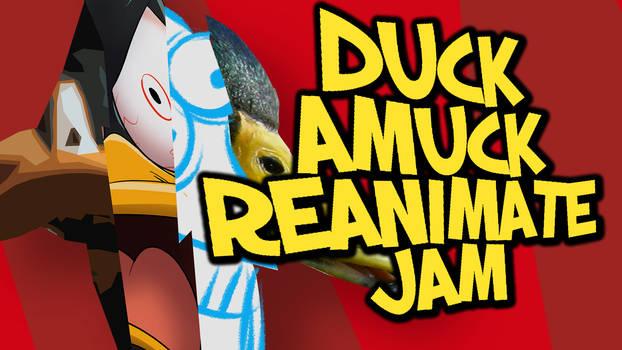 Duck Amuck Reanimate Jam