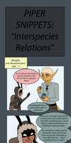 PIPER SNIPPETS: (Interspecies Relations)