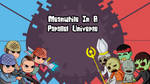 Meanwhile In A Parallel Universe! Play the game! by DrWafu