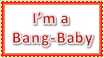I'm a Bang-Baby Stamp by Van-helsa124