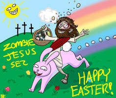 Zombie Jesus sez HAPPY EASTER by locopuff