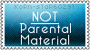 Not Parental Material Stamp by KoRn-sTaR60291