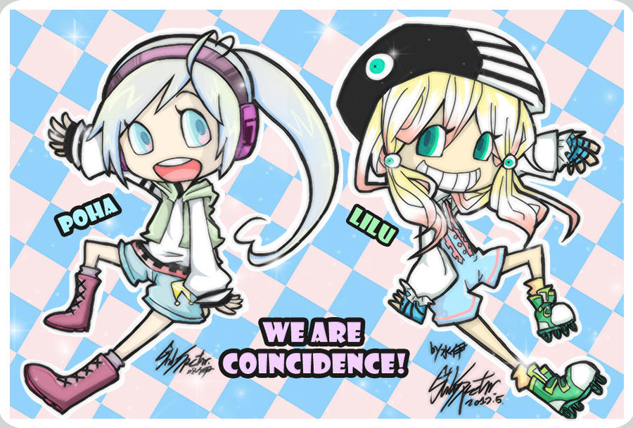 We Are Coincidence! by Lilu-Leloo