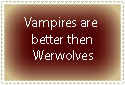 Vampires are better by ohhperttylights
