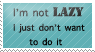 stamp: not lazy by ohhperttylights