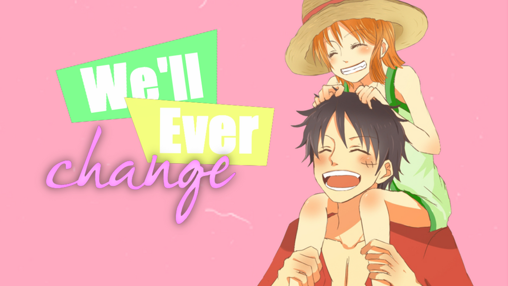 [2] Luffy x Nami - I don't think we'll ever change by xMissEllax