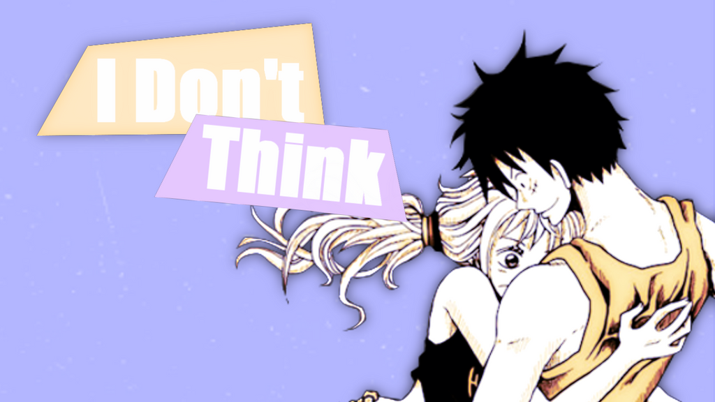 [1] Luffy x Nami - I don't think we'll ever change by xEllaSh