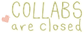 Collabs closed