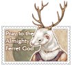 Pray to the Almighty Ferret God by Sylfaenn