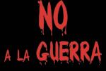 NO A LA GUERRA - NO TO WAR