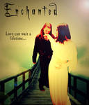 Enchanted: Love can wait a lifetime...