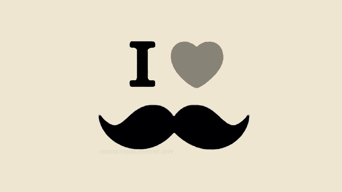 Wallpaper *I Love Moustache* by FuckingBitchYeah