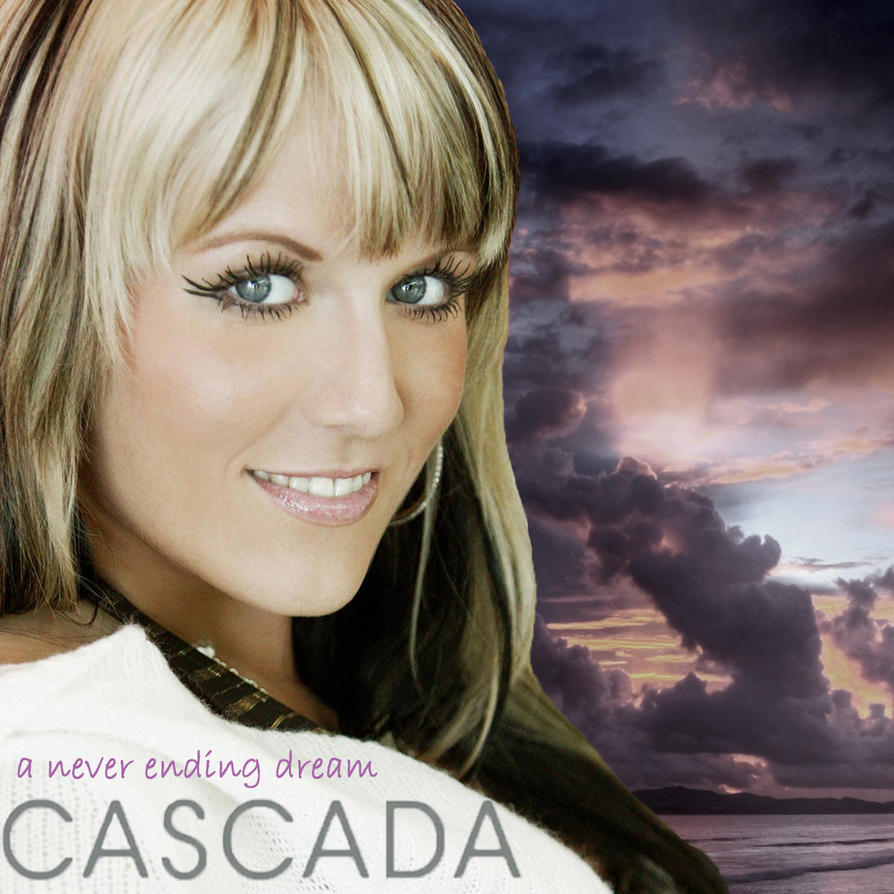 Cascada A Never Ending Dream by DeadInfecti0n