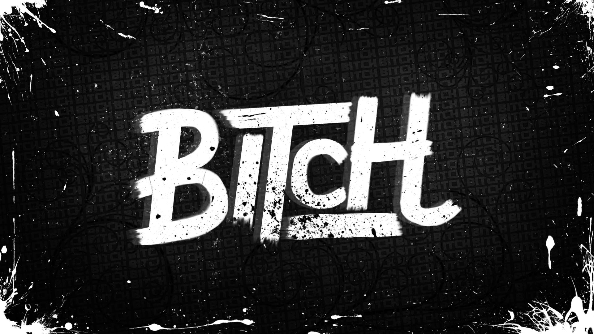 Bitch (Wallpaper) by Hardii