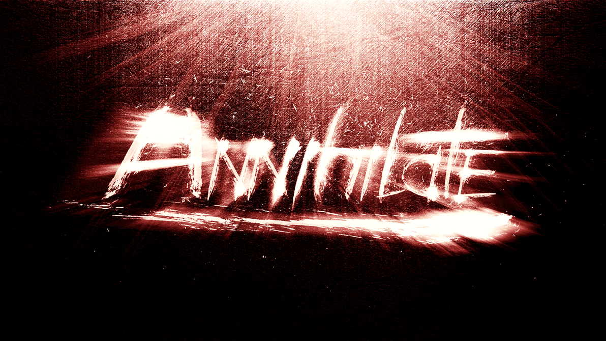 Annihilate (Wallpaper) by Hardii
