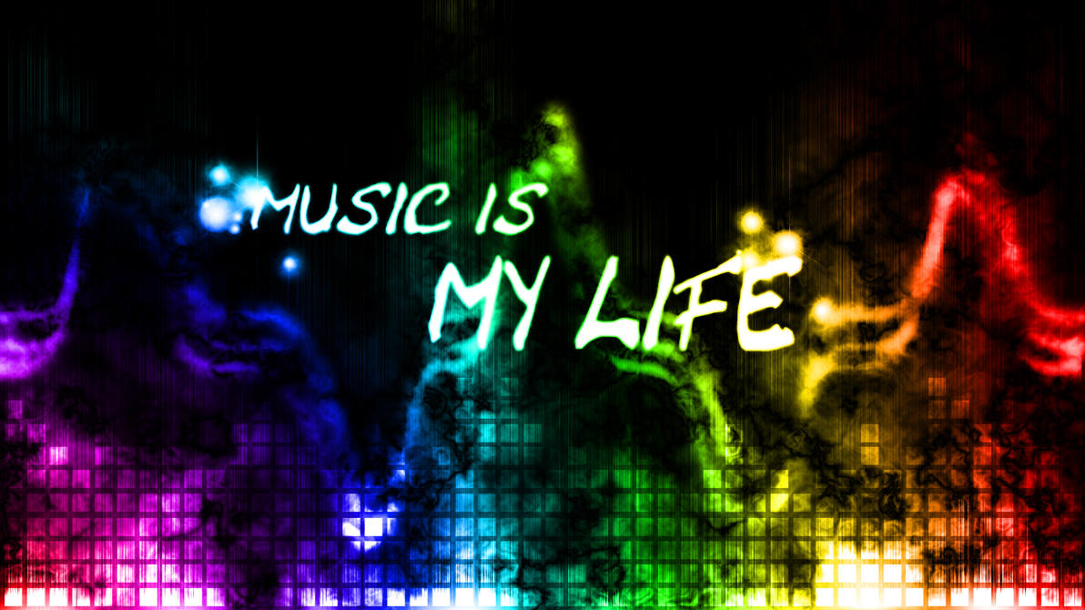 Music Is My Life Wallpaper By Hardii