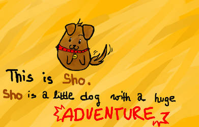 Sho Litte and his HUGE adventures! by Limalein