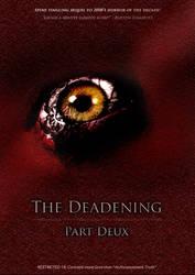 The Deadening Part Deux