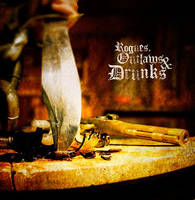 Rogues, Outlaws + Drunks Album Cover