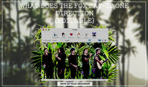 ID Editable-What Does The Fox Say- One Direction