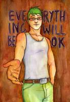 Everything will be ok. by Hanna-Pirita