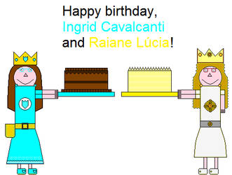 Happy birthday, Ingrid and Raiane! by SarahVilela