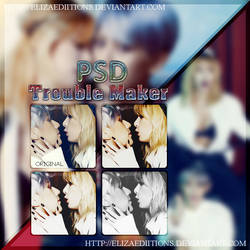 +Trouble Maker psd. by ElizaEdiitions