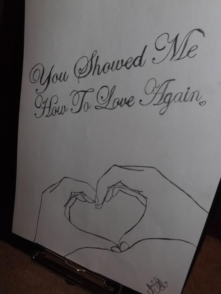 You Showed Me How To Love Again By Saminaali