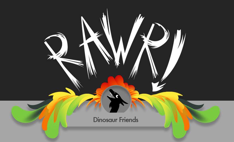 RAWR Dinosaur Friends Welcomes You by hannahmcgill