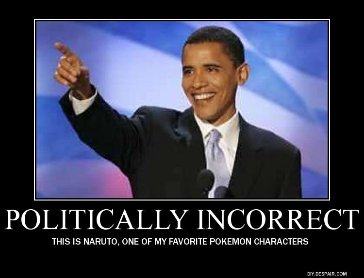 Politically Incorrect by kazekageAWESOMENESS