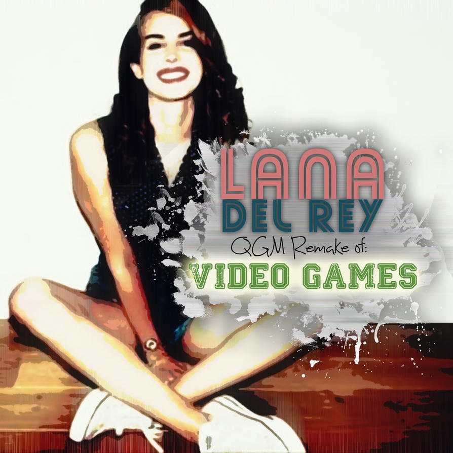 Lana Del Rey - QGM Remix Video Games by qbabe17 on DeviantArt