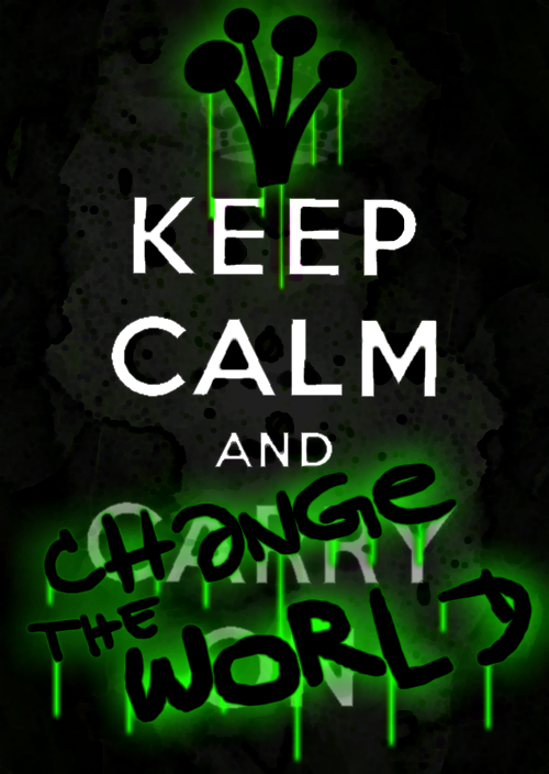 Keep Calm and Change the World by eklipse13