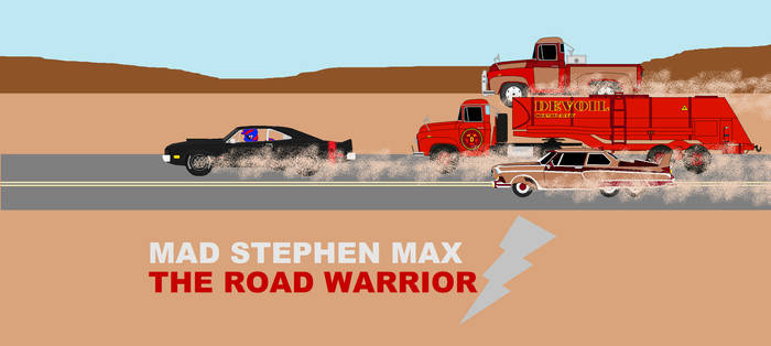 Mad Stephen Max: The Road Warrior