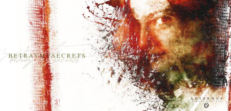 Betray my Secrets by aeternus-art