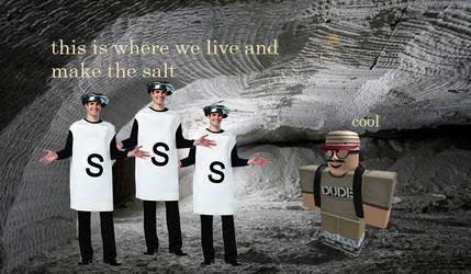 dudewhatwouldhappenfan visits the saltmen by mrlorgin