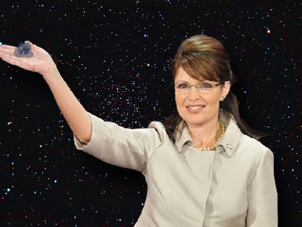 SARAH PALIN ABOUT TO CRUSH EARTH by darthbriboy