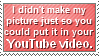 Don't Put Artwork in YT Videos by gracie-is-a-pie
