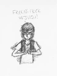 Frickin-Frick No Jutsu!